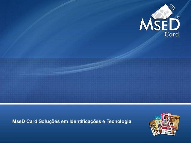 MseD Card Soluções em Identificações e Tecnologia