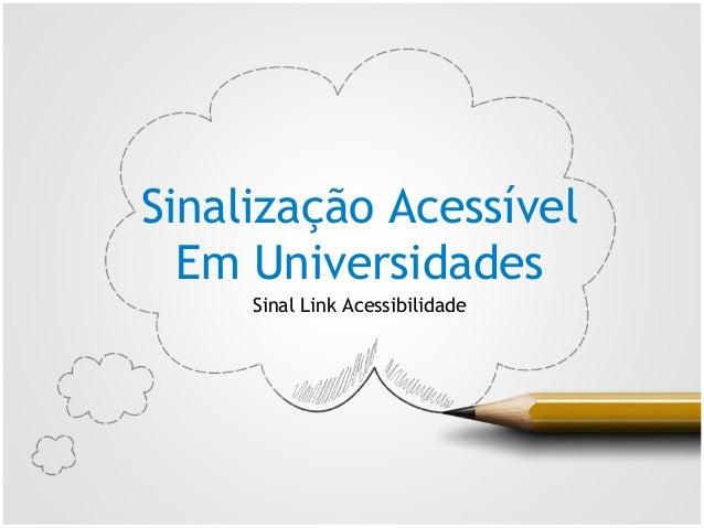Sinalização Acessível Em Universidades Sinal Link Acessibilidade
