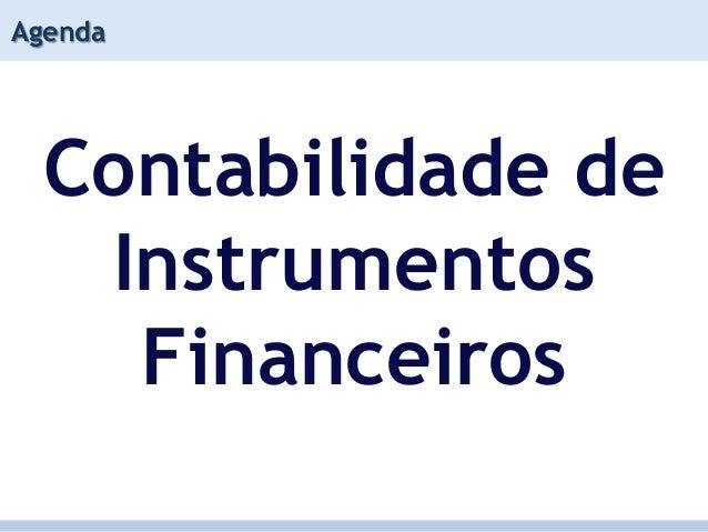 Agenda  Contabilidade de   Instrumentos    Financeiros