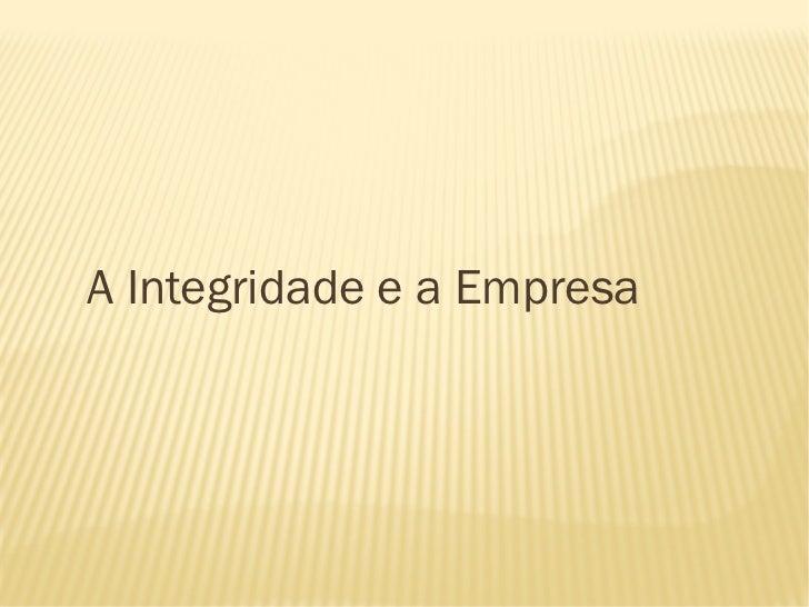 A Integridade e a Empresa
