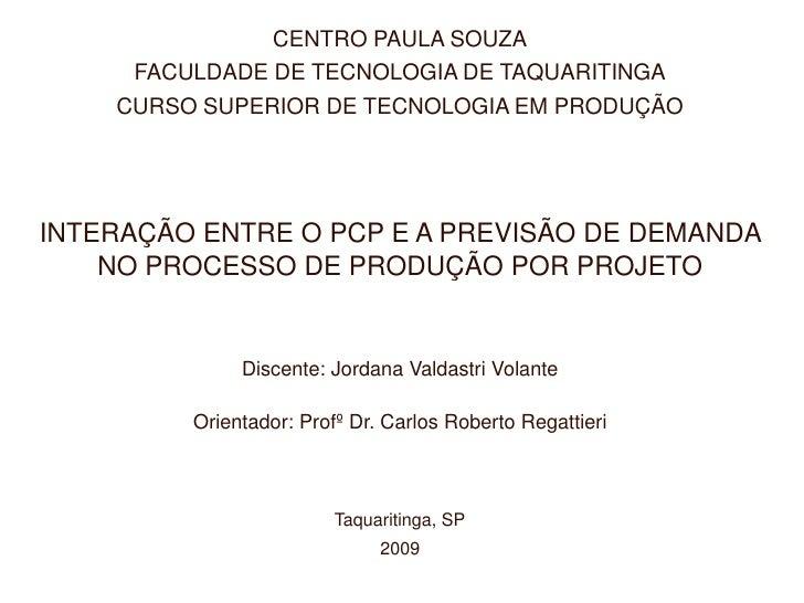 CENTRO PAULA SOUZA<br />FACULDADE DE TECNOLOGIA DE TAQUARITINGA<br />CURSO SUPERIOR DE TECNOLOGIA EM PRODUÇÃO<br />INTERAÇ...