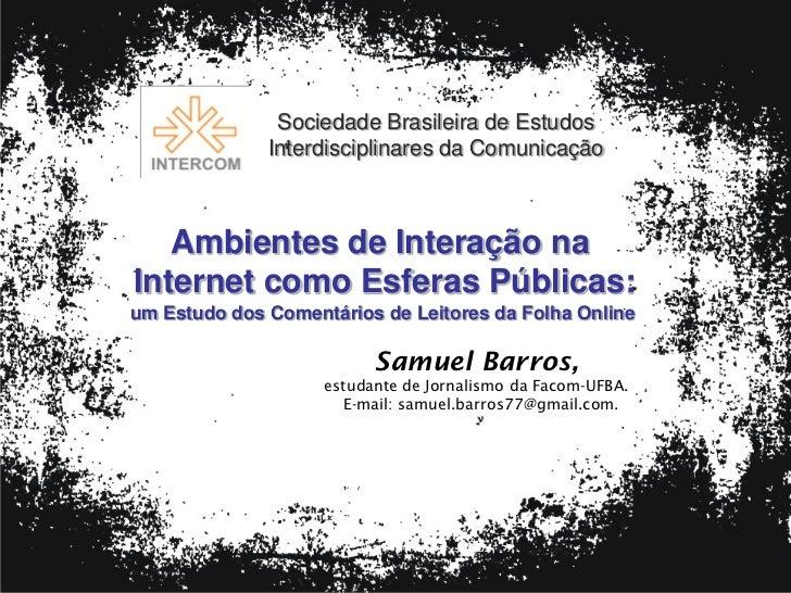 Sociedade Brasileira de Estudos              Interdisciplinares da Comunicação   Ambientes de Interação naInternet como Es...
