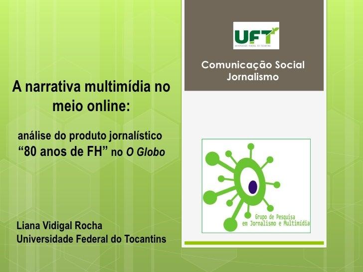 Comunicação Social                                       JornalismoA narrativa multimídia no      meio online:análise do p...
