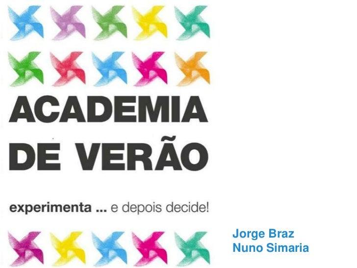 Jorge Braz<br />Nuno Simaria<br />