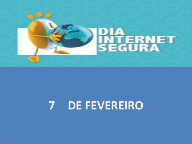 7 DE FEVEREIRO