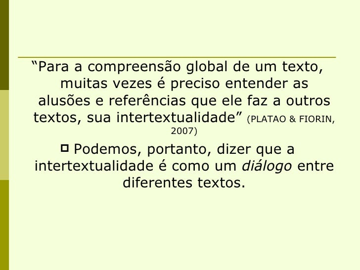 """<ul><li>""""Para a compreensão global de um texto, muitas vezes é preciso entender as alusões e referências que ele faz a out..."""