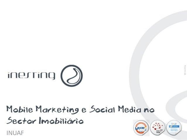 Mobile Marketing e Social Media noSector ImobiliárioINUAF                                PAG. 1