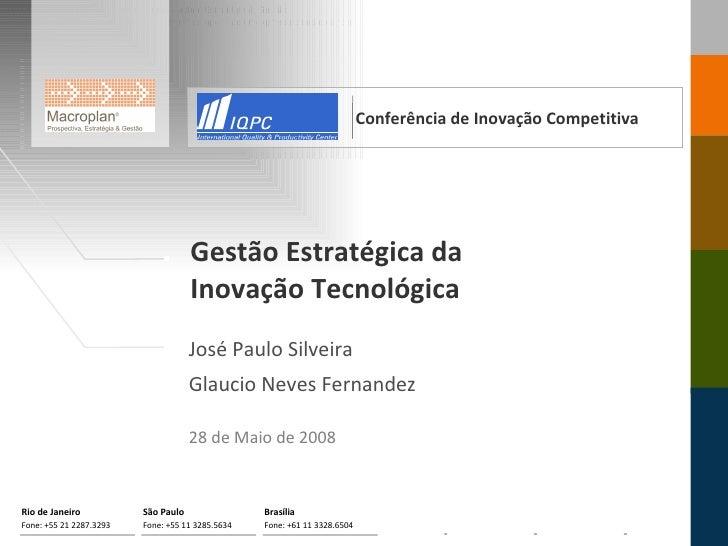 Inovação Rio de Janeiro Fone: +55 21 2287.3293 São Paulo Fone: +55 11 3285.5634 Brasília Fone: +61 11 3328.6504 José Paulo...