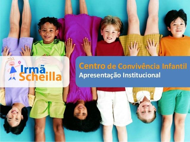 Centro de Convivência InfantilApresentação Institucional
