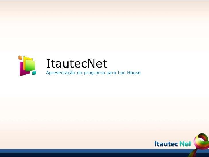 ItautecNetApresentação do programa para Lan House
