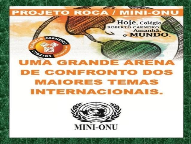 IX Projeto ROCA Mini - Onu 2014 Uma grande interação com as questões mundiais