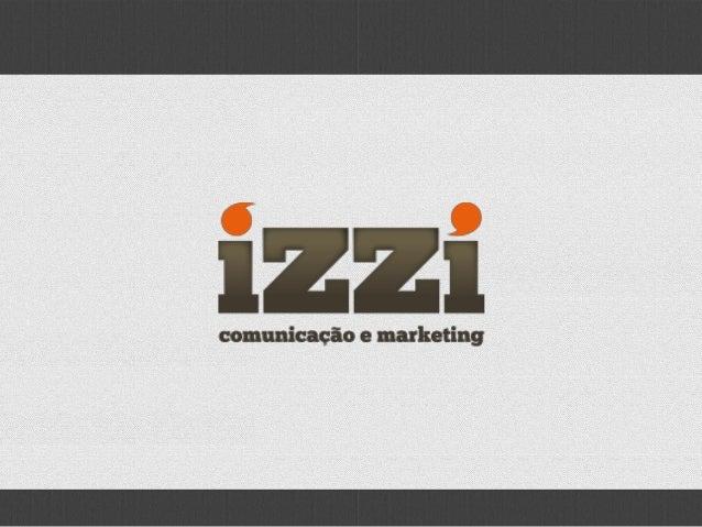 A Izzi Comunicação e Marketing é uma agência que trabalha em cima de soluções. Com uma equipe formada por profissionais de...
