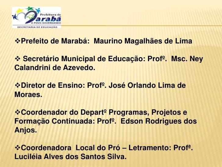 <ul><li>Prefeito de Marabá:  Maurino Magalhães de Lima