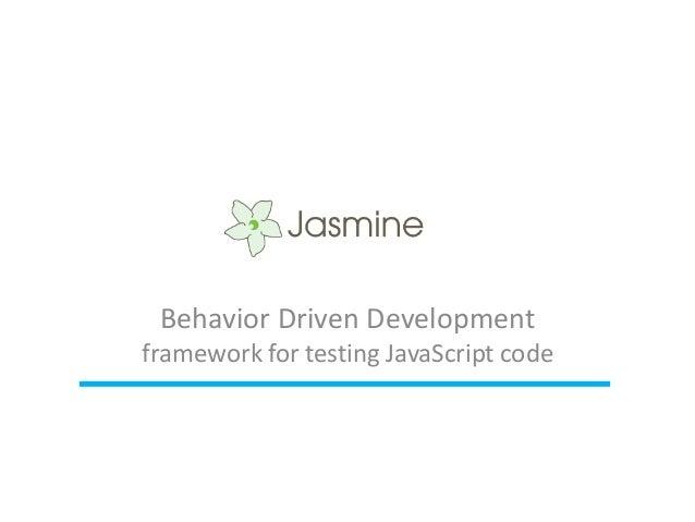 Behavior Driven Developmentframework for testing JavaScript code