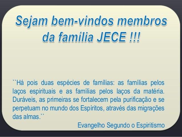 ``Há pois duas espécies de famílias: as famílias pelos laços espirituais e as famílias pelos laços da matéria. Duráveis, a...