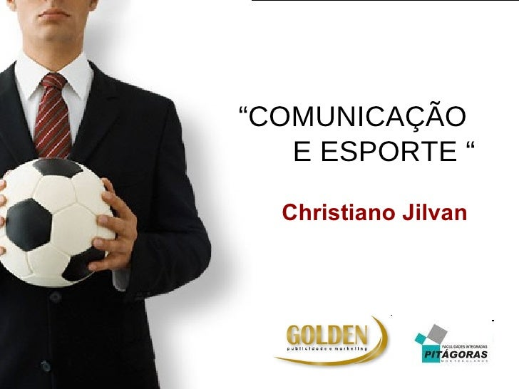 """"""" COMUNICAÇÃO  E ESPORTE """" Christiano Jilvan"""