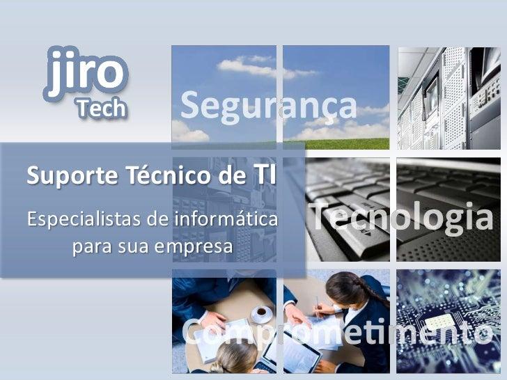 Suporte Técnico de TIEspecialistas de informática    para sua empresa