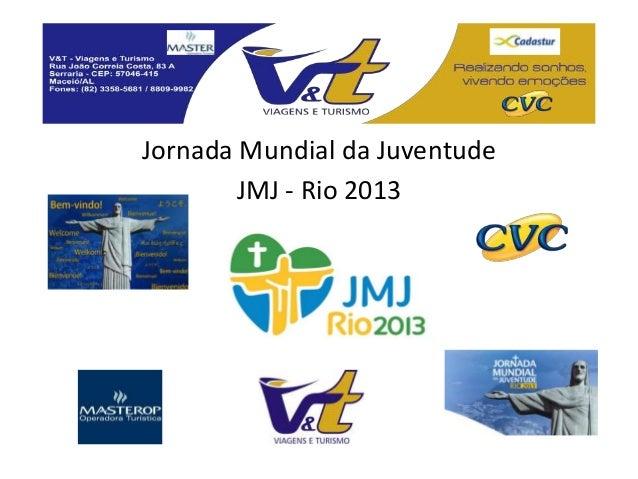 Jornada Mundial da Juventude        JMJ - Rio 2013