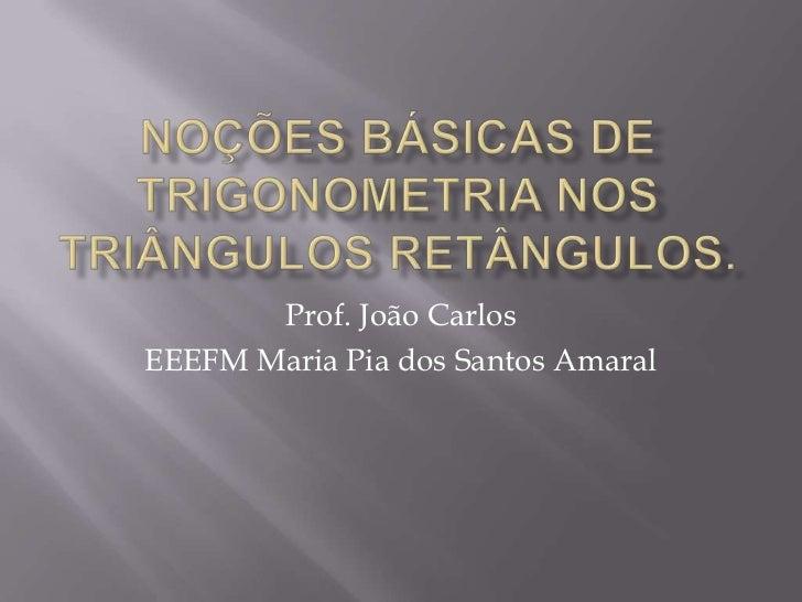 Prof. João CarlosEEEFM Maria Pia dos Santos Amaral