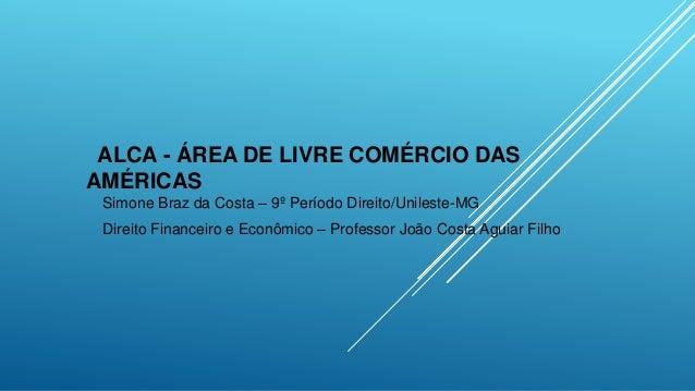 Simone Braz da Costa – 9º Período Direito/Unileste-MG Direito Financeiro e Econômico – Professor João Costa Aguiar Filho A...