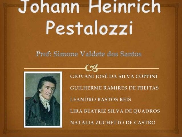 Vida                        Zurique, 12 de Janeiro de 1746 Família pobre Preconceito Social (Sociedade Aristocrata) R...
