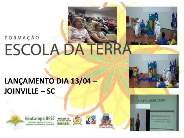 LANÇAMENTO DIA 13/04 – JOINVILLE – SC