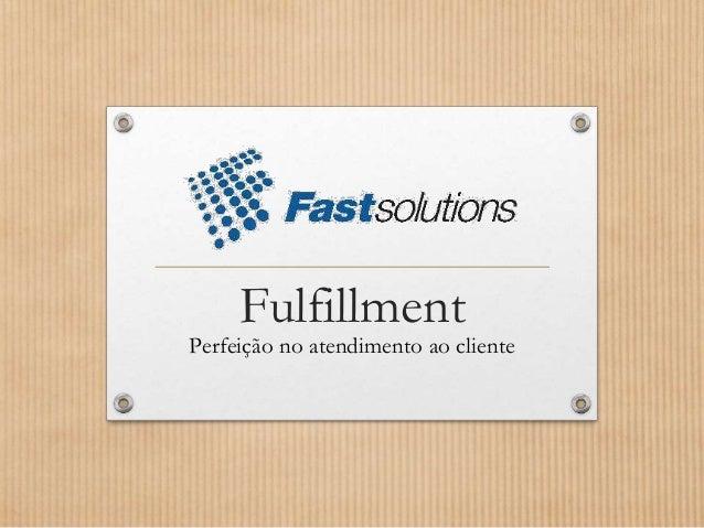 Fulfillment Perfeição no atendimento ao cliente