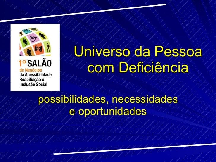 Universo da Pessoa com Deficiência possibilidades, necessidades e oportunidades
