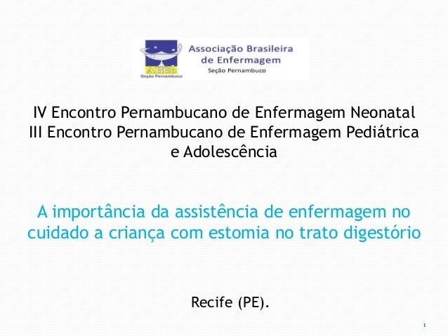 IV Encontro Pernambucano de Enfermagem Neonatal  III Encontro Pernambucano de Enfermagem Pediátrica  e Adolescência  A imp...