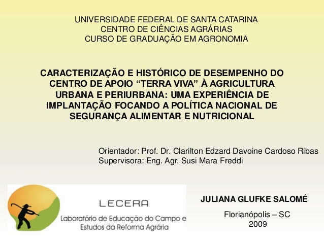 UNIVERSIDADE FEDERAL DE SANTA CATARINA           CENTRO DE CIÊNCIAS AGRÁRIAS        CURSO DE GRADUAÇÃO EM AGRONOMIACARACTE...