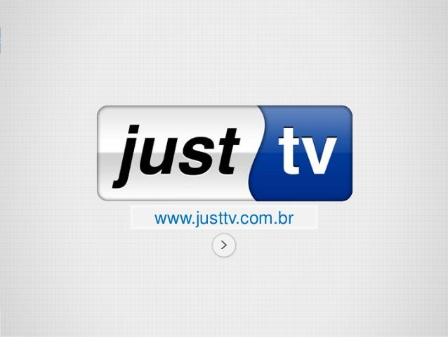 www.justtv.com.br