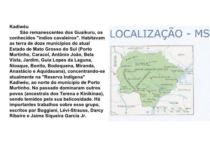 """Kadiwéu São remanescentes dos Guaikuru, os conhecidos """"índios cavaleiros"""". Habitavam as terra de doze mu..."""