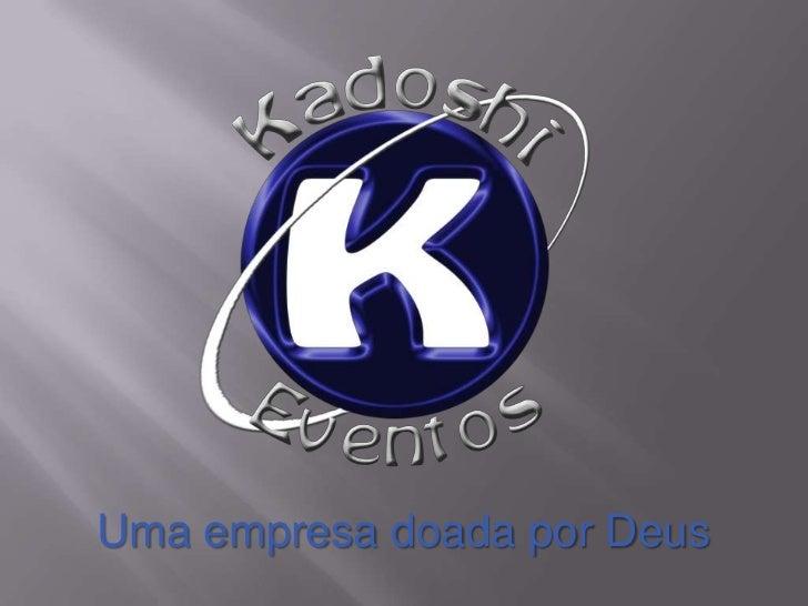 Uma empresa doada por Deus<br />