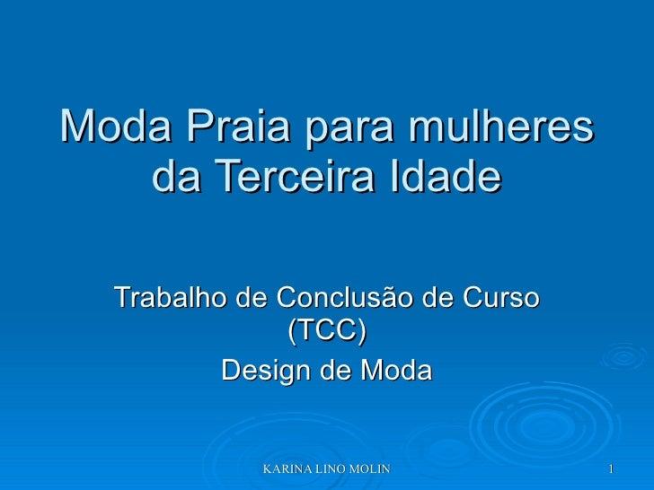 Moda Praia para mulheres da Terceira Idade Trabalho de Conclusão de Curso (TCC) Design de Moda