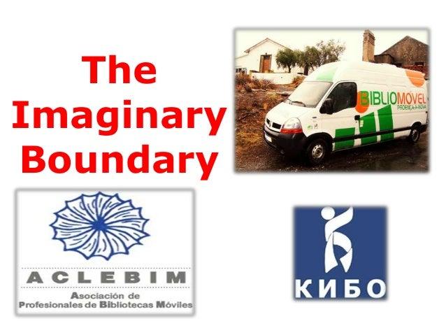 The Imaginary Boundary