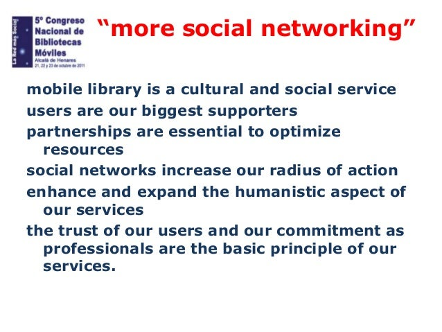 """""""more social networking"""" mobile library is a cultural and social service users are our biggest supporters partnerships are..."""