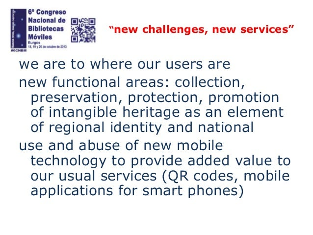 """""""new challenges, new services""""  we are to where our users are new functional areas: collection, preservation, protection, ..."""
