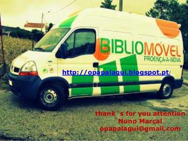 http://opapalagui.blogspot.pt/  thank´s for you attention Nuno Marçal opapalagui@gmail.com