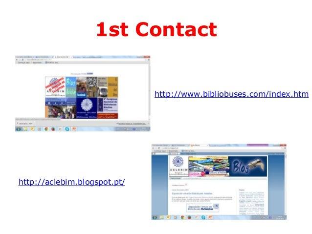 1st Contact  http://www.bibliobuses.com/index.htm  http://aclebim.blogspot.pt/