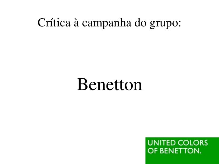 Crítica à campanha do grupo:       Benetton