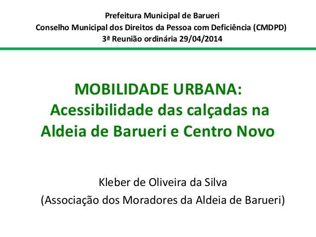 MOBILIDADE URBANA: Acessibilidade das calçadas na Aldeia de Barueri e Centro Novo Kleber de Oliveira da Silva (Associação ...