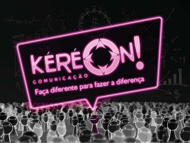 f. . 1.a  i     . x        i 3.' , *  . -w. -- ; À : v A Kéréon Comunicação é uma agência com foco soluções integradas de ...