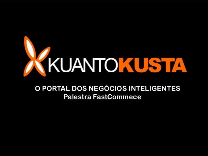 ,O PORTAL DOS NEGÓCIOS INTELIGENTES       Palestra FastCommece