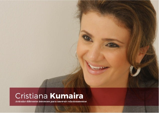 Cristiana KumairaArticular diferentes interesses para construir relacionamentos