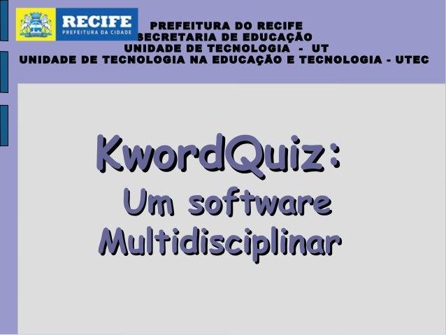 PREFEITURA DO RECIFE SECRETARIA DE EDUCAÇÃO UNIDADE DE TECNOLOGIA - UT UNIDADE DE TECNOLOGIA NA EDUCAÇÃO E TECNOLOGIA - UT...
