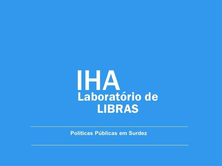 IHA de Laboratório         LIBRASPolíticas Públicas em Surdez