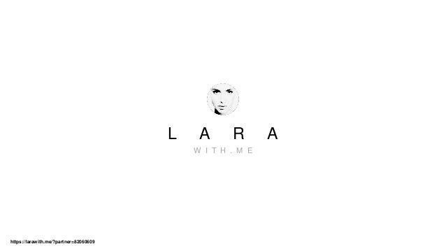 L A R A W I T H . M E https://larawith.me/?partner=82060609