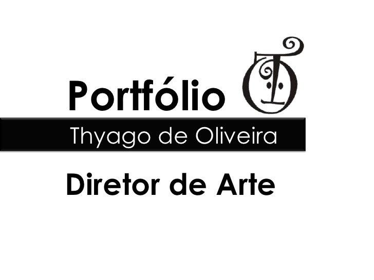 PortfólioThyago de OliveiraDiretor de Arte
