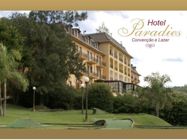 O HotelO Hotel Paradies iniciou suas atividades em 20de abril de 2002, com 44 apartamentos.Hoje, além de contar com 77 apa...