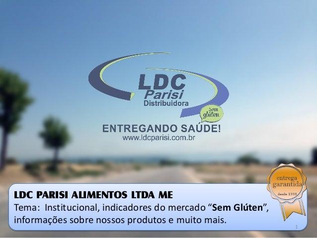 Pág. 1 LDC PARISI www.ldcparisi.com.br www.ldcparisi.com.br Daniel Parisi – (31) 8842 8042 | (31) 3471 8675 contato@ldcpar...